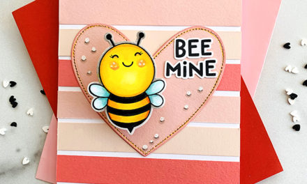Sneak Peek Day 1: Honey Bee Stamps Bee Mine Release