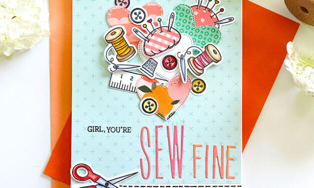 Girl, You're SEW Fine!